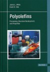Polyolefins: Processing, Structure Development, and Properties - James Lindsay White