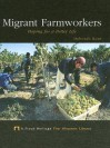 Migrant Farmworkers: Hoping for a Better Life - Deborah Kent