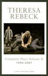 The Complete Plays, Vol. 2: 1999-2007 - Theresa Rebeck