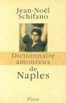 Dictionnaire amoureux de Naples - Jean-Noël Schifano