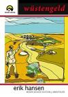 Wüstengeld: Ein neues Abenteuer des Söldnerführers Erik Hansen. (Blutgeld 2) - Erik Hansen, Dieter Deller, Moon House Publishing