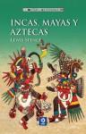 Incas, mayas y aztecas - Lewis Spence