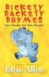 Rickety Rackety Rhymes - Brian Allen