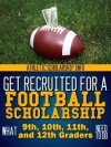 Get Recruited For A Football Scholarship What 9th 10th 11th 12 - Lynn West, Athletic Scholarship Info