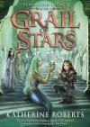 Grail of Stars - Katherine Roberts