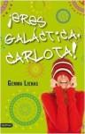 !Eres galáctica, Carlota! - Gemma Lienas
