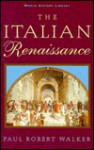 The Italian Renaissance - Paul Robert Walker