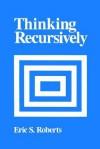 Thinking Recursively - Eric S. Roberts
