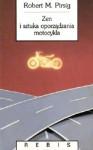 Zen i sztuka oporządzania motocykla - Robert M. Pirsig