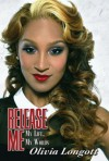 Release Me: The Olivia Longott Story - Olivia