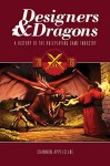 Designers & Dragons: The 70s: A History of the Roleplaying Game Industry - Shannon Appelcline