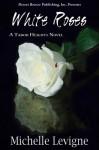 White Roses - Michelle L. Levigne