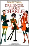 Drei Engel gegen Charlie: Roman - Niamh Greene, Karin Dufner