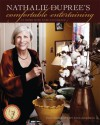 Nathalie Dupree's Comfortable Entertaining: At Home with Ease and Grace - Nathalie Dupree