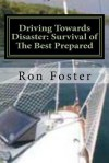 Driving Towards Disaster: Survival of the Best Prepared - Ron Foster