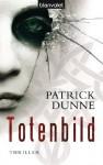 Totenbild: Thriller (German Edition) - Patrick Dunne, Fred Kinzel