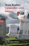 Gemordet wird immer - Tessa Korber