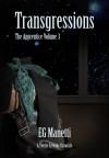 Transgressions: The Apprentice Volume 3 - E.G. Manetti