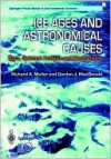 Ice Ages and Astronomical Causes: Data, Spectral Analysis and Mechanisms - Richard A. Muller, Gordan MacDonald