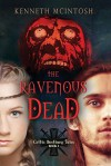 The Ravenous Dead - Kenneth McIntosh