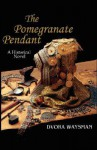The Pomegranate Pendant - Dvora Waysman