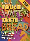 Touch The Water, Taste the Bread Teacher Book Grades 1-3 Revised Format - Abingdon Press