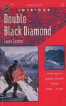 Double Black Diamond (Harlequin Intrigue, No 220) - Laura Gordon