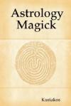 Astrology Magick - Kuriakos