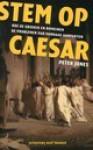Stem op Caesar: hoe de grieken en romeinen de problemen van vandaag aanpakten - Peter V. Jones, Mario Molegraaf