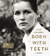 By Kate Mulgrew - Born with Teeth: A Memoir (Unabridged) (2015-04-29) [Audio CD] - Kate Mulgrew