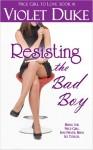 Resisting the Bad Boy - Violet Duke