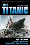 The Titanic - Wyn Craig Wade, Barbara Wade