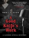 A Good Knife's Work - Sheila York