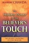 Hidden Power of the Believer's Touch - Mahesh Chavda