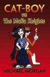 Cat Boy vs The Mafia Knights - Michael Morgan