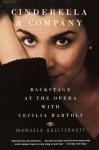 Cinderella and Company: Backstage at the Opera with Cecilia Bartoli - Manuela Hoelterhoff