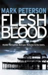 Flesh and Blood. Mark Peterson - Mark Peterson