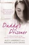 Daddy's Prisoner - Megan Lloyd Davies, Alice Lawrence