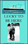 Lucky to Be Here - Herbert Kaufman