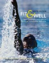 Fit & Well: Core Concepts and Labs in Physical Fitness and Wellness - Thomas D. Fahey, Paul Insel, Walton Roth