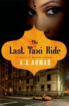 The Last Taxi Ride: A Ranjit Singh Novel - A.X. Ahmad