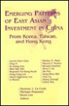 Emerging Patterns of East Asian Investment in China: From Korea, Taiwan, and Hong Kong - Sumner J. La Croix, Keun Lee, Michael Plummer