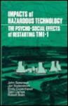 Impacts of Hazardous Technology: The Psycho-Social Effects of Restarting Tmi-1 (Suny Series in Environmental Public Policy) - John Sorensen