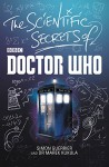 The Scientific Secrets of Doctor Who - Simon Guerrier, Marek Kukula