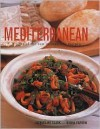 Mediterranean: A Taste of the Sun in Over 150 Recipes - Jacqueline Clarke