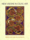 New Visions in Celtic Art: The Modern Tradition - David James, Stuart Booth