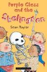 Purple Class and the Skelington - Sean Taylor, Polly Dunbar, Helen Bate