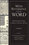 With Reverence for the Word: Medieval Scriptural Exegesis in Judaism, Christianity, and Islam - Jane Dammen McAuliffe, Barry D. Walfish, Joseph W. Goering