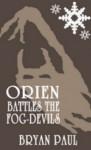 Orien Battles the Fog-Devils - Bryan Paul