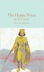 The Happy Prince & Other Stories (Macmillan Collector's Library) - Oscar Wilde, David Stuart Davies